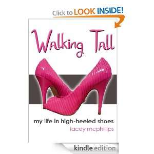 Walking Tall (My Life in High Heeled Shoes): Lacey McPhillips: