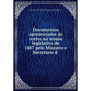 Documentos apresentados ás cortes na sessão legislativa de 1887