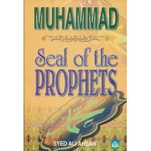 Muhammad, Seal of the Prophets (9789830651217) Syed Ali Ahsan Books