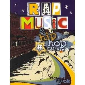 Rap Music and Hip Hop Culture Richard Mook Books