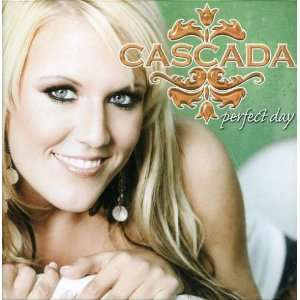 Perfect Day Cascada Music