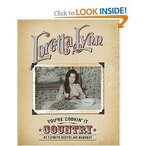 It Country  My Favorite Recipes and Memories Loretta Lynn Books
