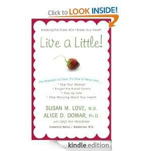 Live a Little!: Alice D. Domar Ph.D., Leigh Ann Hirschman, Susan M. Md
