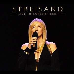 Live Concert 2006 Barbra Streisand Music