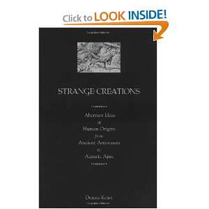 Strange Creations Aberrant Ideas of Human Origins from