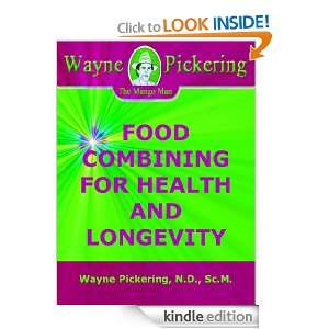FOOD COMBINING FOR HEALTH AND LONGEVITY: Wayne Pickering ND ScM