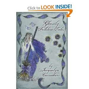 Ghosly Folklore ales (9781419698446) Jacquelyn Carruhers Books