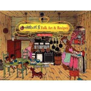 Hambone Folk Art & Recipes (9781453538524) Hambone Books