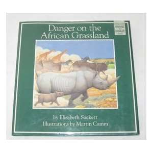 Danger on the African Grassland (Animals in Danger Series