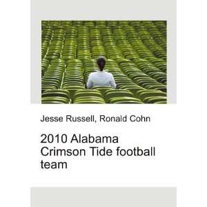 2010 Alabama Crimson Tide football team Ronald Cohn Jesse Russell