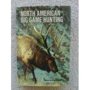 American big game hunting, (9780876911426) Byron W Dalrymple Books