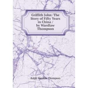 Years in China / by Wardlaw Thompson Ralph Wardlaw Thompson Books