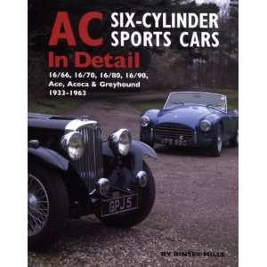 AC Six Cylinder Sports Cars in Detail: 16/66, 16/70, 16/80