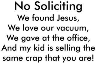 No Soliciting We Found Jesus We Love Our vacuumVinyl Wall Decal