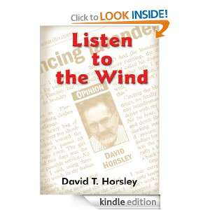 Listen to the Wind David T. Horsley  Kindle Store