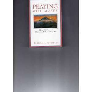 (Praying With the Bible) (9780060665180) Eugene H. Peterson Books