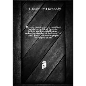 , with monographs on subjects of pec: J H. 1849 1934 Kennedy: Books