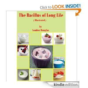 The Bacillus of Long Life ( Illustrated ): Loudon Douglas: