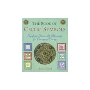 Symbols, Stories & Blessings for Everyday Living: Joules Taylor: Books