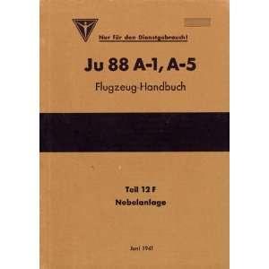 Ju 88 A 1, A 5 Aircraft Handbook Nebelanlage Manual: Junkers: Books