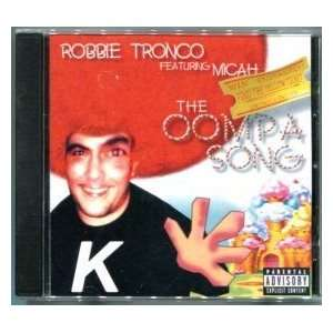 The Oompa Song   Robbie Tronco Feat. Micah Music