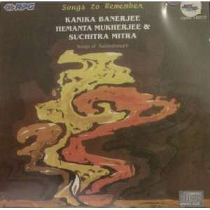 Songs to Remember : Songs of Rabindranath: Various, Kanika