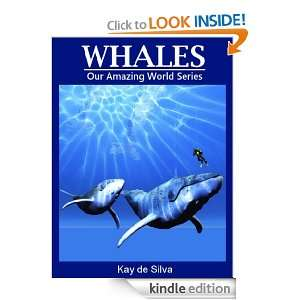 Whales (Our Amazing World Series) Kay de Silva  Kindle