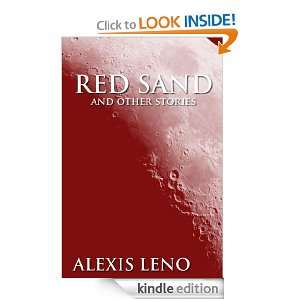 Red Sand and Other Stories Alexis Leno  Kindle Store