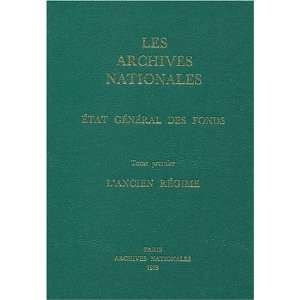 Les Archives nationales Etat general des fonds (French
