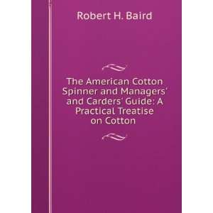 The American cotton spinner and managers and carders