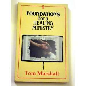 for Healing Ministry: Tom Marshall: 9781852400255:  Books