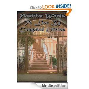 Positive Words To Live By Compiled Edition Maria Edwards, Tessa