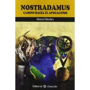 NOSTRADAMUS CAMINO HACIA APOCALIPSIS Creacion