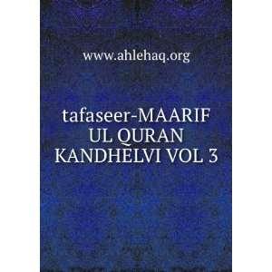 tafaseer MAARIF UL QURAN KANDHELVI VOL 3 www.ahlehaq.org
