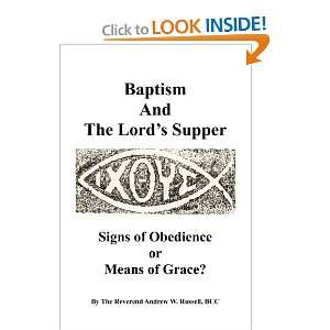 Baptism And The Lords Supper: : Signs Of Obedience Or