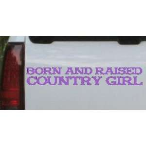Born and Raised Country Girl Country Car Window Wall Laptop Decal