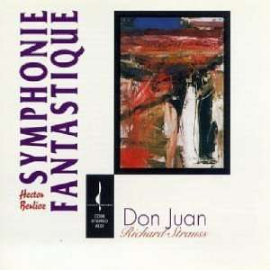 Berlioz Symphonie Fantastique; Richard Strauss Don Juan