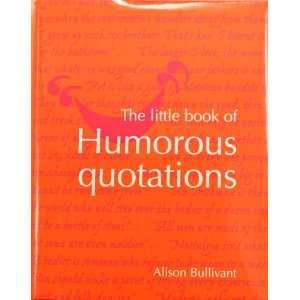 The Little Book of Humorous Quotations (9780760737767) Books