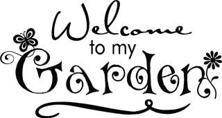 Welcome to My Garden Stickers Vinyl Wall Decal Word Art