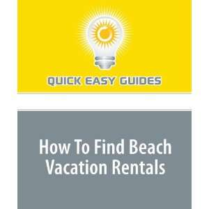 How To Find Beach Vacation Rentals (9781440026270) Quick