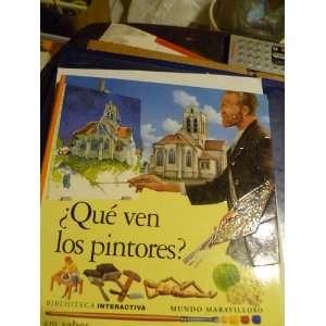 BOOK QUE VEN LOS PINTORESBIBLIOTECA INTERACTIVA MUNDO