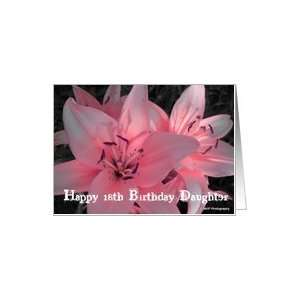 Happy 18th Birthday Daughter Pink Daylily Greeting Card