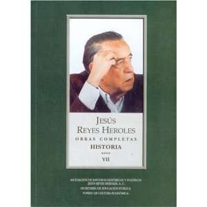 Mexico) (Spanish Edition) (9789681685560): Reyes Heroles Jesús: Books