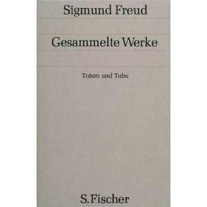 Werke, 17 Bde., 1 Reg. Bd. u. 1 Nachtragsbd., Bd.9, Totem und Tabu