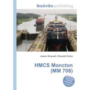 HMCS Moncton (MM 708) Ronald Cohn Jesse Russell Books