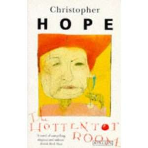 The Hottentot Room (9780749396824): Christopher Hope
