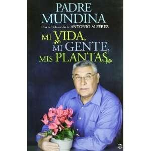 Mi vida, mi gente, mis plantas (9788497348188): Antonio