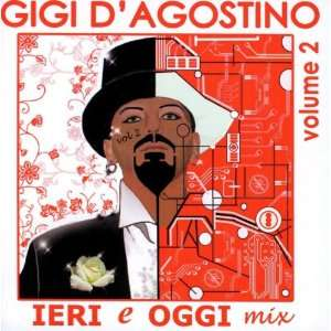 Ieri e Oggi Mix Volume 2: Gigi DAgostino: Music