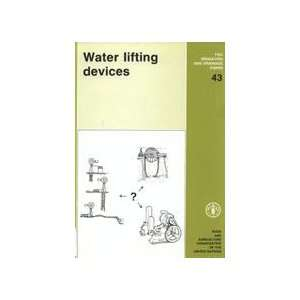 Water Lifting Devices (Fao Irrigation and Drainage Paper