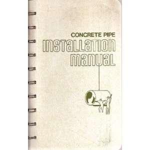 Concrete Pipe Installation Manual Unknown Books